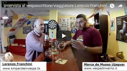 INTERVISTA AL VESPASCRITTORE/VIAGGIATORE LORENZO FRANCHINI